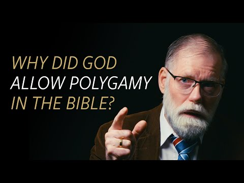 Why Did God Allow Polygamy In The Bible?