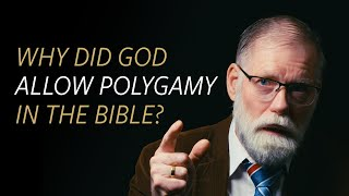 Why did God allow polygamy in the Bible? thumbnail