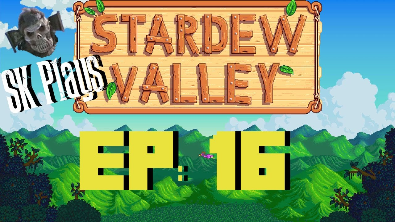 Sk Plays Stardew Valley Ep 16 Floor 40 Youtube