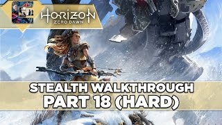 "Horizon: Zero Dawn - Stealth Walkthrough (HARD) PS4 Pro - Part 18 ""The Story Revealed"""