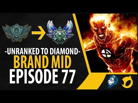 Unranked to Diamond - Brand Mid - Episode 77