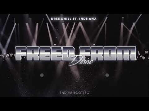Drenchill ft Indiiana - Freed from Desire  DJ ENDRIU BOOTLEG