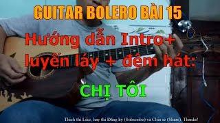 Chị Tôi - Trần Tiến (Hướng dẫn Intro + luyến láy + đệm hát) - Bài 15