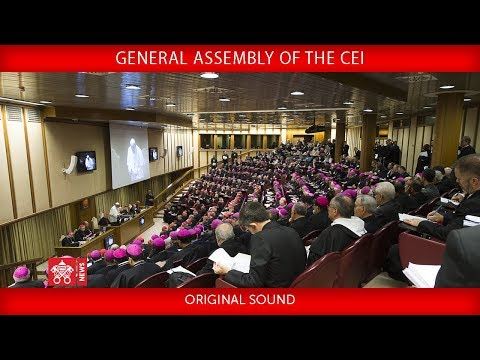Pope Francis - Opening Speech to the General Assembly of the CEI- 2018-05-21