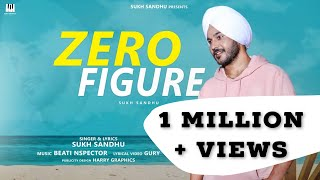 Zero Figure : Sukh Sandhu (Lyrical Song) Latest Punjabi Songs 2019 | Sukh Sandhu | Beat Inspector