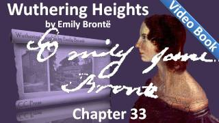 Chapter 33 - Wuthering Heights by Emily Brontë