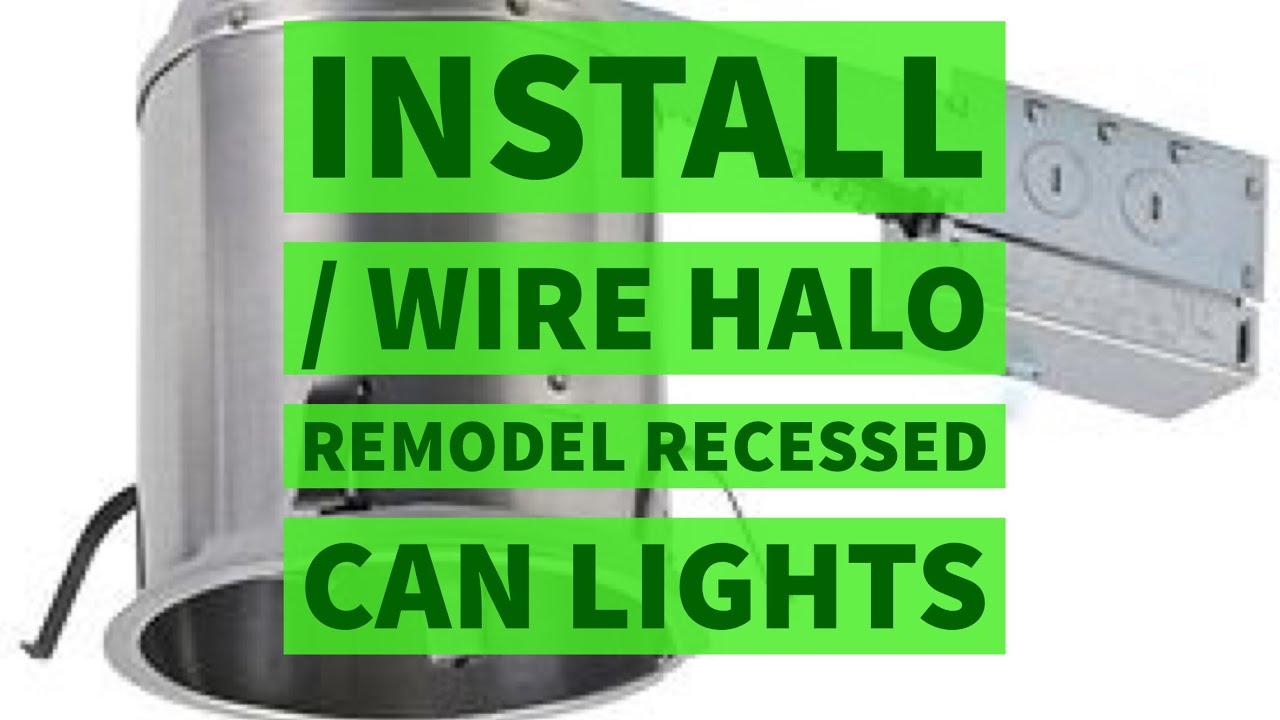 Install - Wire Halo Light Remodel Recessed Can DIY - YouTube