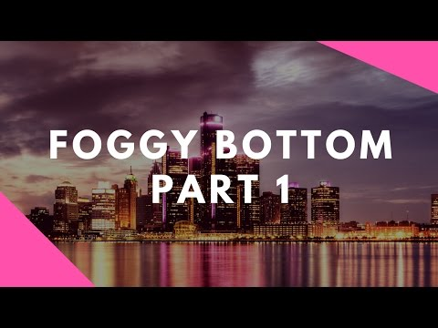 Starting from the Foggy Bottom Part 1