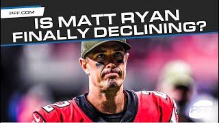 Is Matt Ryan Finally Declining? | PFF