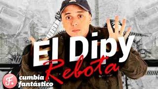 El Dipy - Rebota │Cumbia Villera 2018