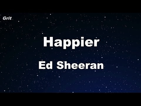 Happier - Ed Sheeran Karaoke 【With Guide Melody】 Instrumental