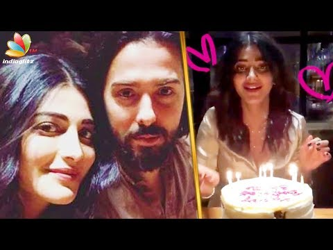 Shruthi Haasan celebrate her birthday with boyfriend Michael Corsale