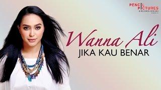 Wanna Ali - Jika Kau Benar (Official Lyric Video)