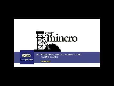 302.- LITERATURA MINERA ALBINO SUAREZ. ALBINO SUAREZ. 21/06/2021.