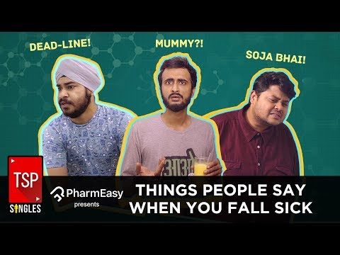 Screen Patti Singles || Things People Say When You Fall Sick