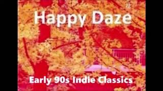 Happy Daze Early 90s Indie Classics