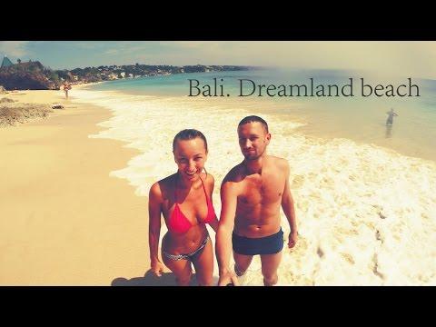Бали,  Пляж Дримленд | Bali, Dreamland beach