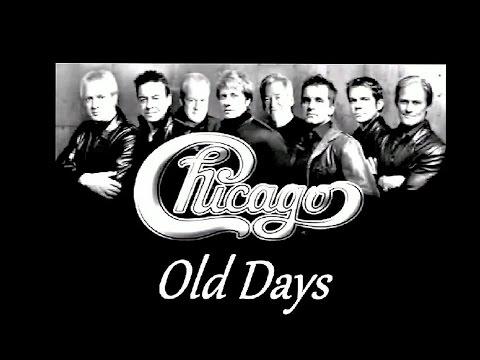 Chicago - Old Days - lyrics in description