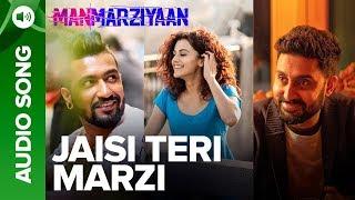 Jaisi Teri Marzi | Full Audio Song | Manmarziyaan | Amit Trivedi, Shellee | Abhishek, Taapsee