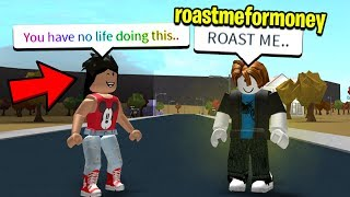 IF YOU ROAST ME, YOU WIN $100,000.. (Roblox Bloxburg)