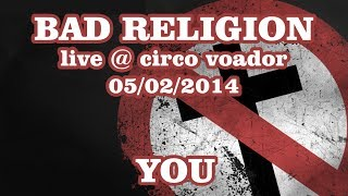Bad Religion - You - Live @ Circo Voador 2014