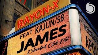 Rayon-X Ft. Kajun & SB - James (Extended Club Edit)