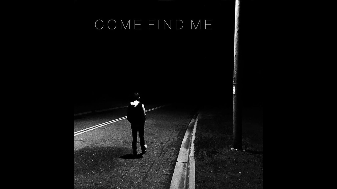 Come Find Me Official Audio Youtube