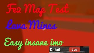 Roblox | FE2 Map Test : Lava Mines (Easy insane imo)(Low Detail)