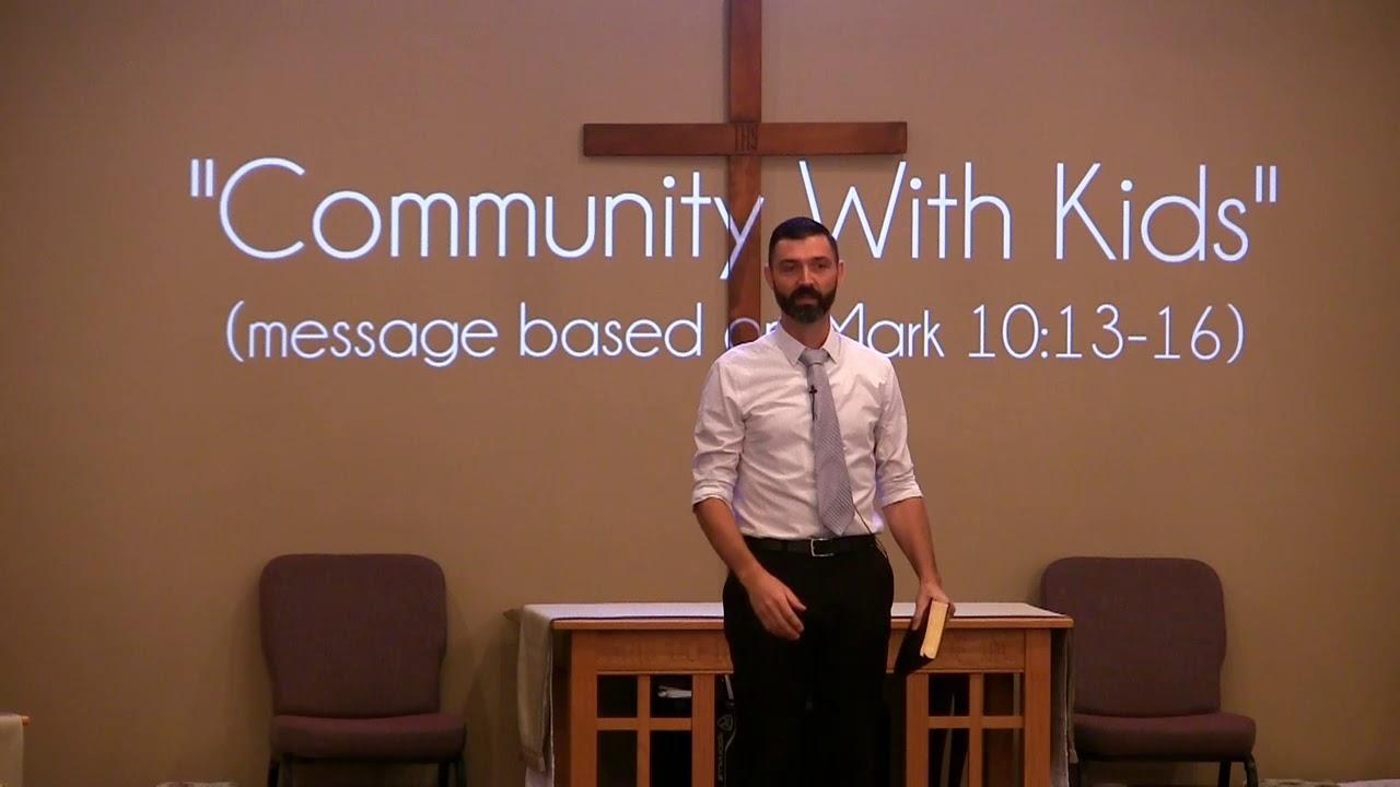 Video Sermons - Mark 10 Verses 13-16 - Community With Kids - New Hope Christian Chapel