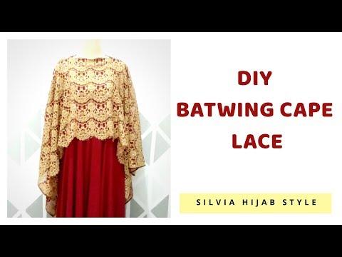 DIY Batwing Cape Lace - Membuat sendiri Cape Brokat Praktis dan Mudah