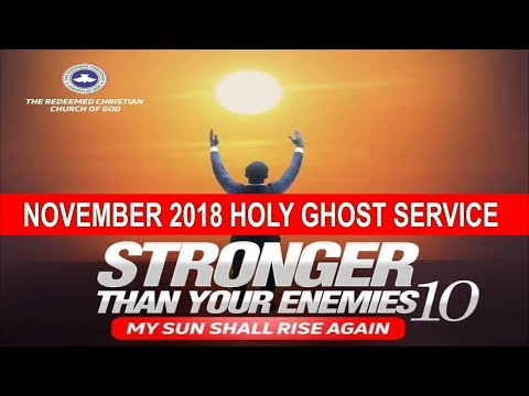 "NOVEMBER 2018- RCCG HOLY GHOST SERVICE ""Stronger Than Your Enemies 10"""