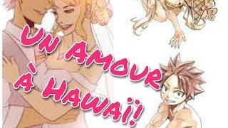 Os fairy tail : ~Un amour à Hawaï! ~