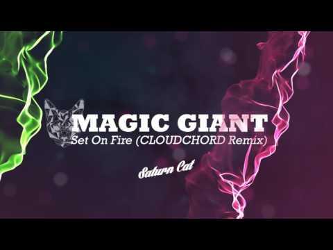 MAGIC GIANT- Set On Fire (CLOUDCHORD Remix)
