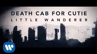 Download Death Cab for Cutie - Little Wanderer Mp3 and Videos