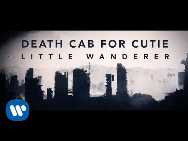 death-cab-for-cutie-little-wanderer-death-cab-for-cutie