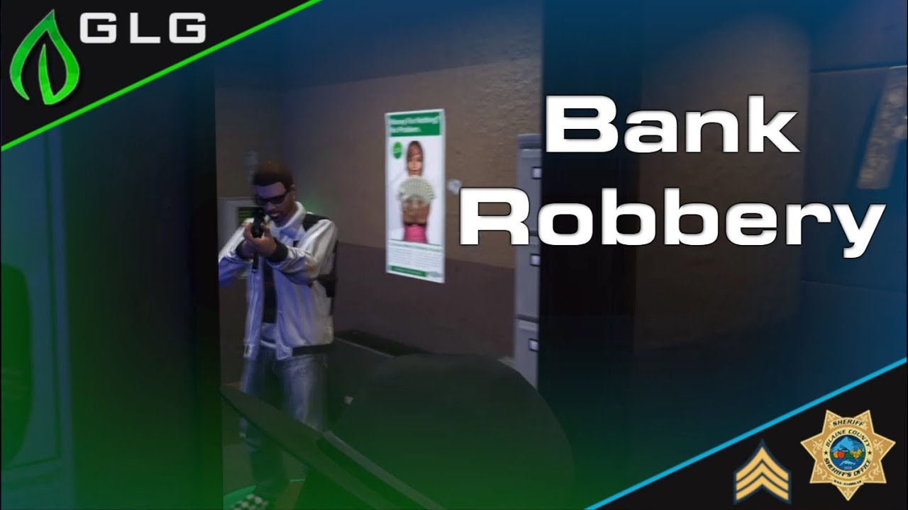 Download GLG | BCSO #3 | Bank Robbery