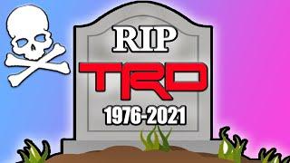 TRD is Dead