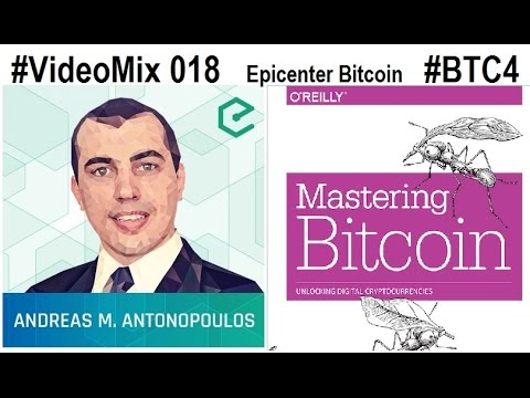 VideoMix 018 Andreas Antonopoulos Mastering Bitcoin CryptoCurrency P2P #BTC4 IT BlockChain FinTech