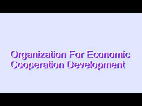 How to Pronounce Organization For Economic Cooperation Development
