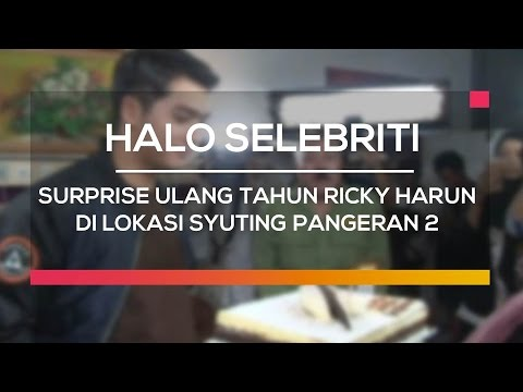 Surprise Ulang Tahun Ricky Harun di Lokasi Syuting Pangeran 2 - Halo Selebriti