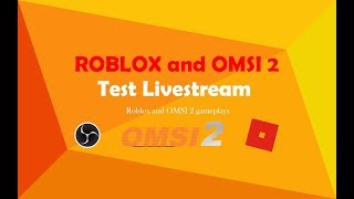 Test Livestream | ROBLOX and Omsi 2