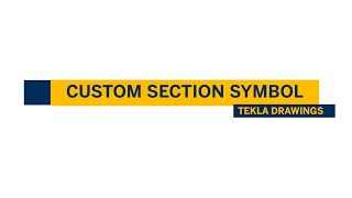 Tekla TekTalk - Custom Section Symbol