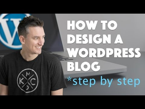 How To Design A WordPress Blog – 2016