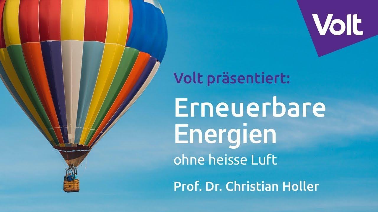 "YouTube: ""Prof. Dr. Christian Holler - Erneuerbare Energien ohne heisse Luft"" | Volt Meets Experts"