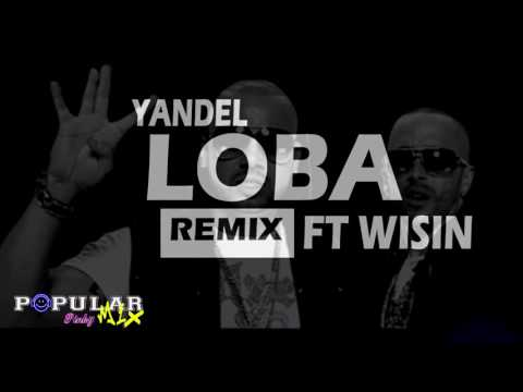 Yandel  | Loba  | Remix Ft Wisin