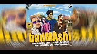 Badmashi || Manjeet Singh Feat L.O.C & Romi Vee || G Skillz || Latest Punjabi Song 2016 ||