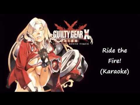 Guilty Gear Xrd -SIGN- Ride the Fire! (Karaoke)
