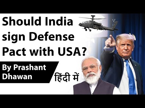 Should India sign Defense Pact with USA? Current Affairs 2020 #UPSC #IAS