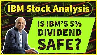 IBM Stock Analysis - Is IBM's 5% Dividend Yield Safe?