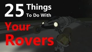 Kerbal Space Program: 25 Things To Do With Your Rovers